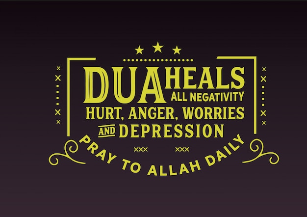 Dua heals all negativity phrase Premium Vector