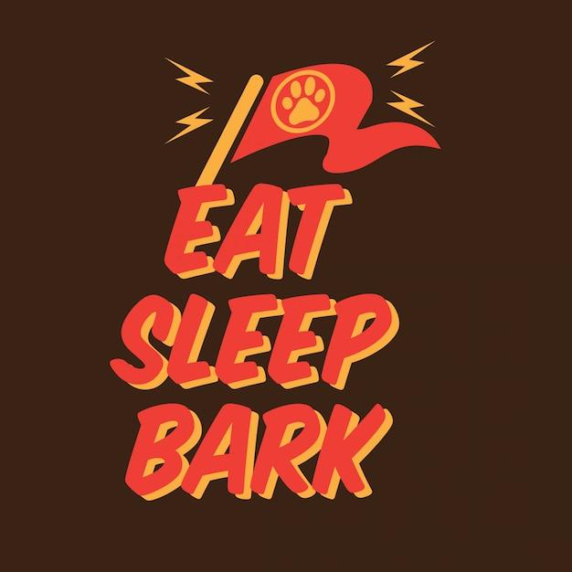 Eat sleep bark Premium Vector