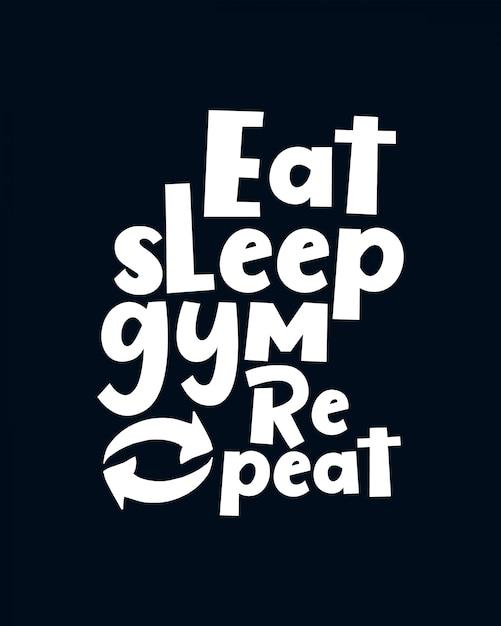 食べる、寝る、ジムを繰り返す。手描きのタイポグラフィレタリング。 Premiumベクター