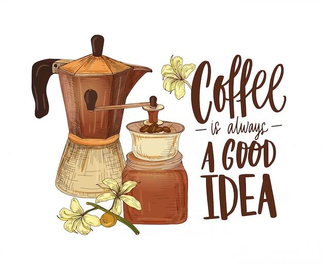 Элегантный рисунок горшка мока, ветки кофейного завода, кофемолки и слогана «кофе - всегда хорошая идея», написанный от руки курсивным шрифтом. цветные рисованной реалистичные иллюстрации в стиле ретро. Premium векторы