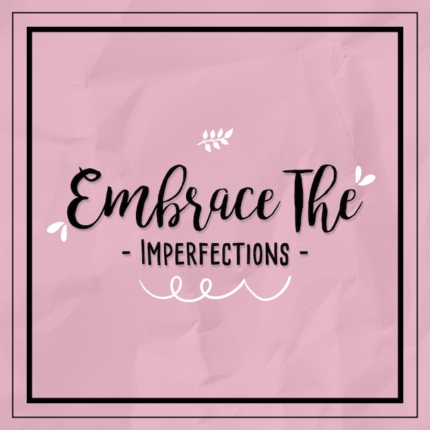 Imperfection Quotes Stunning Embrace The Imperfection Quotes Typography Vector Premium Download