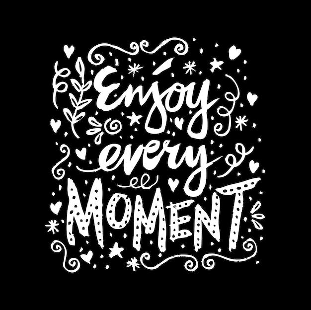 Enjoy every moment. motivational poster. Premium Vector
