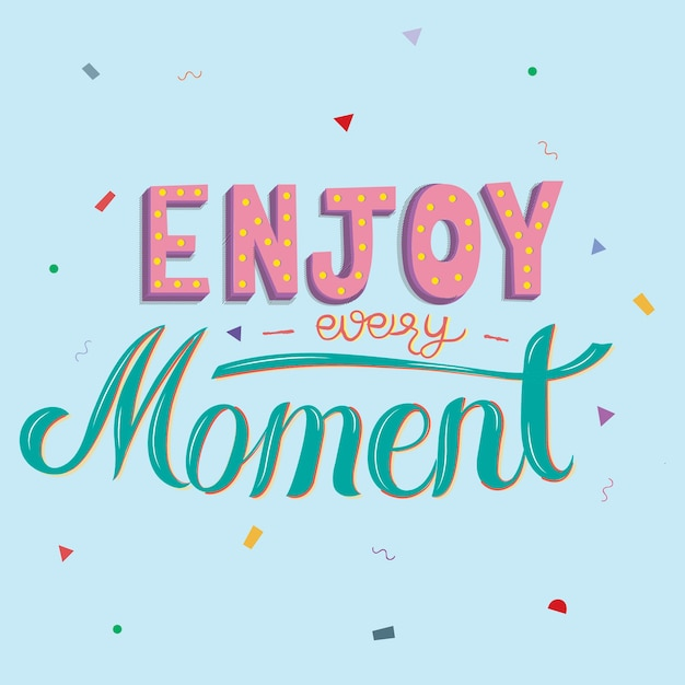 Enjoy every moment typography design illustration Free Vector