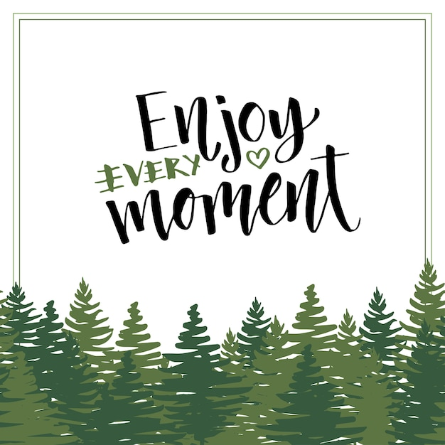 Enjoy every moment. vector lettering. calligraphic poster with motivational phrase Premium Vector