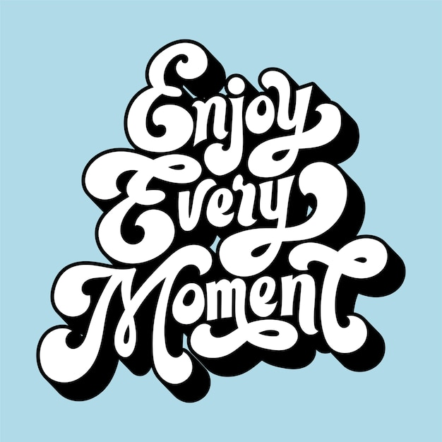 Enjoy every moment Free Vector