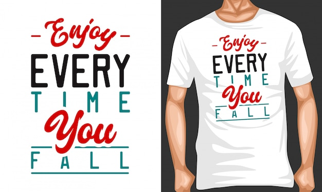 Enjoy every time you fall lettering typography Premium Vector