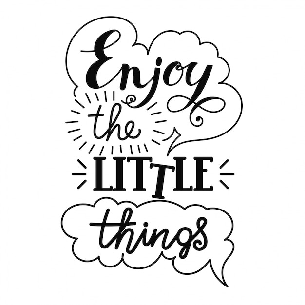 Enjoy the little things hand lettering. Premium Vector