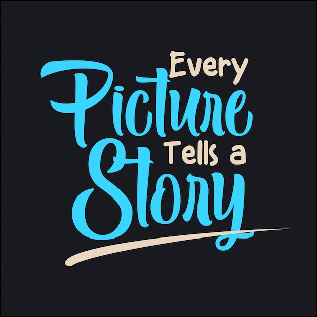 Every picture tells a story Premium Vector