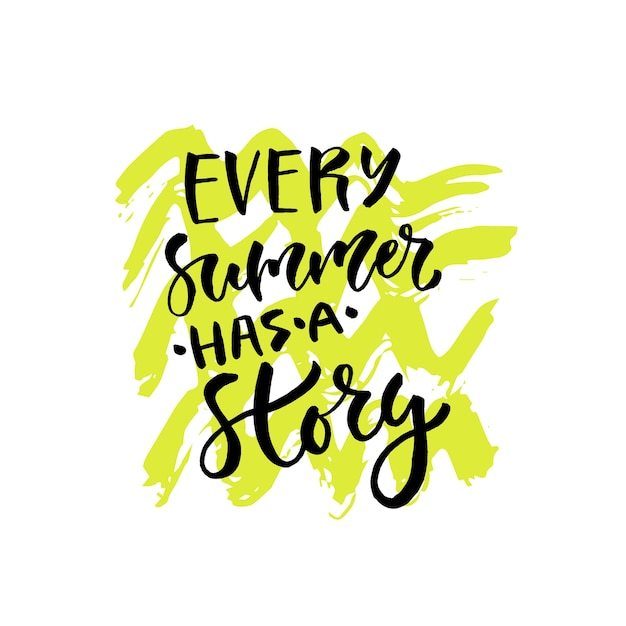 Every Summer Has A Story. Vector Hand Lettering. Modern Inspirational Hand  Lettered Quote.