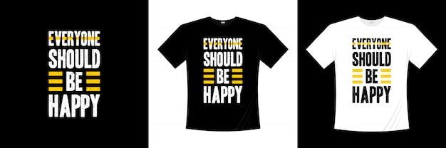 誰もが幸せなタイポグラフィtシャツデザイン Premiumベクター