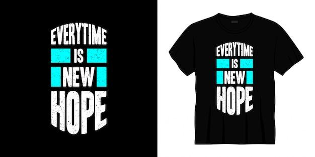 Каждый раз новая надежда типография дизайн футболки Premium векторы