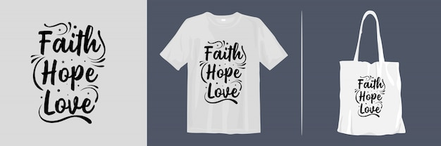 Faith, hope, love. inspirational quotes t-shirt and tote bag design for merchandise Premium Vector