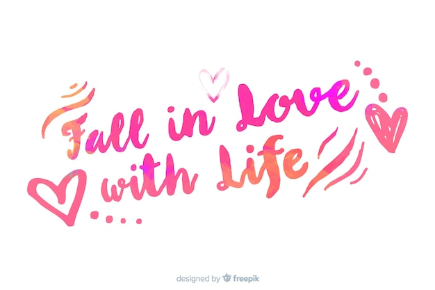 Fall in love with life watercolor lettering Free Vector