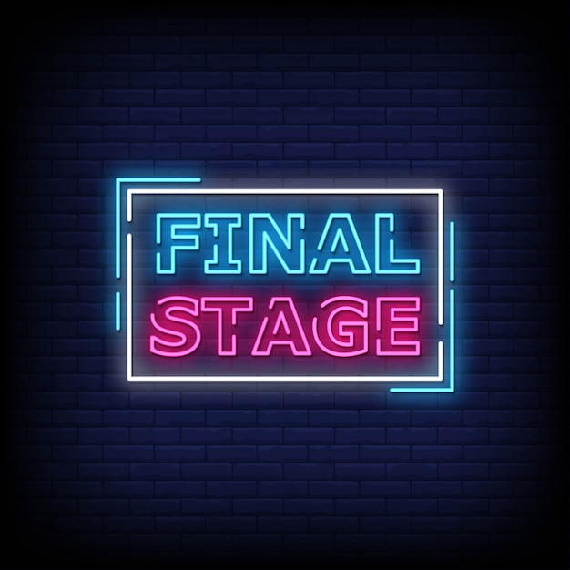 Final stage neon signs style text Premium Vector