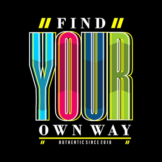 Find your own way typographic design printed t shirt Premium Vector
