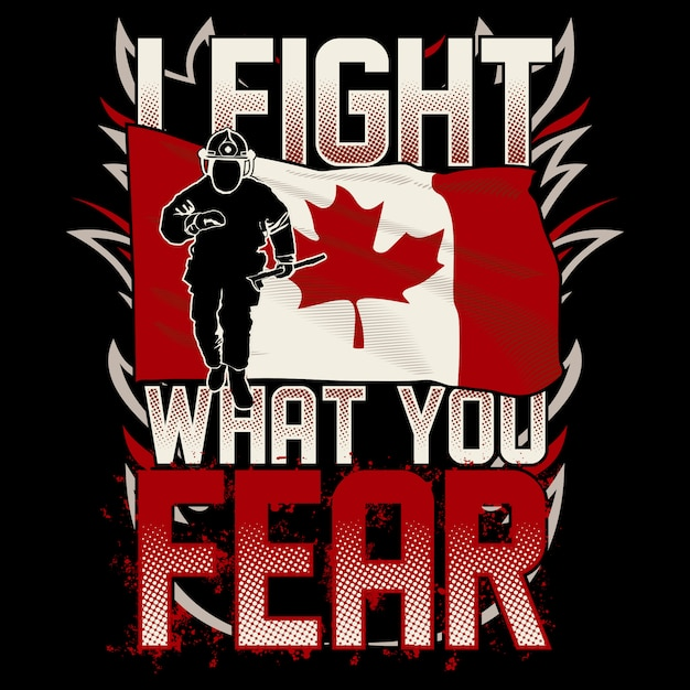 消防士のカナダの旗、あなたが恐れているものと戦う Premiumベクター