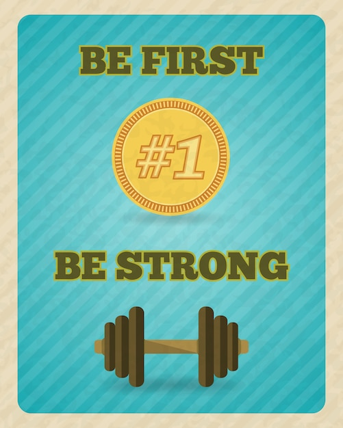 Fitness strength exercise motivation lettering. be first, be strong Free Vector