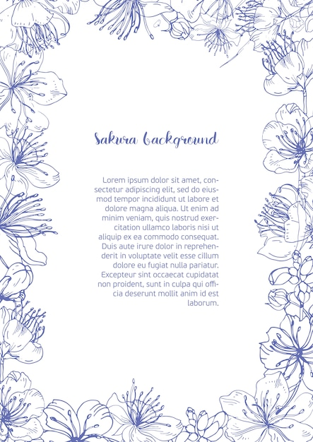 Floral frame consisted of beautiful blooming flowers and buds of japanese sakura hand drawn with contour lines and place for text in center. Premium Vector