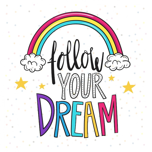 Follow your dream Premium Vector