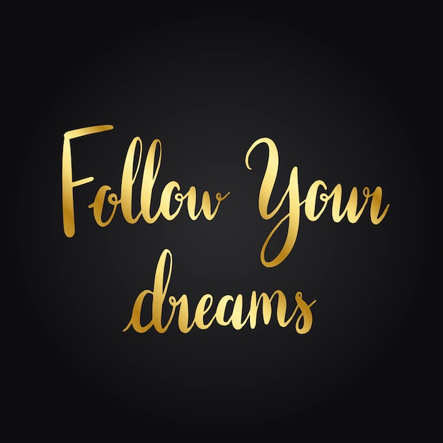 Follow your dreams typography style vector Free Vector