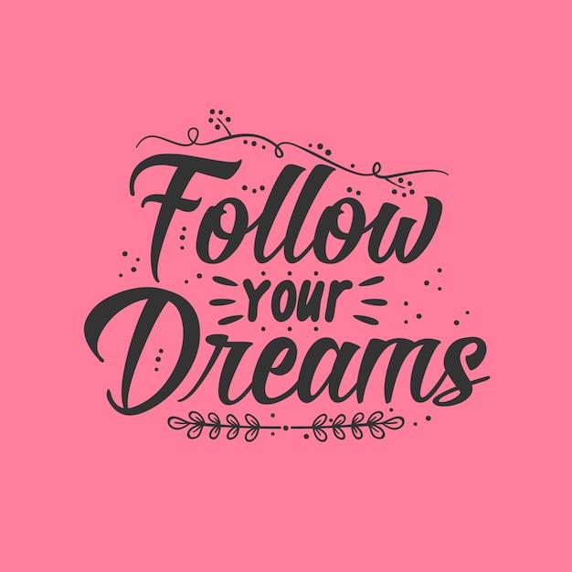 Follow your dreams Premium Vector