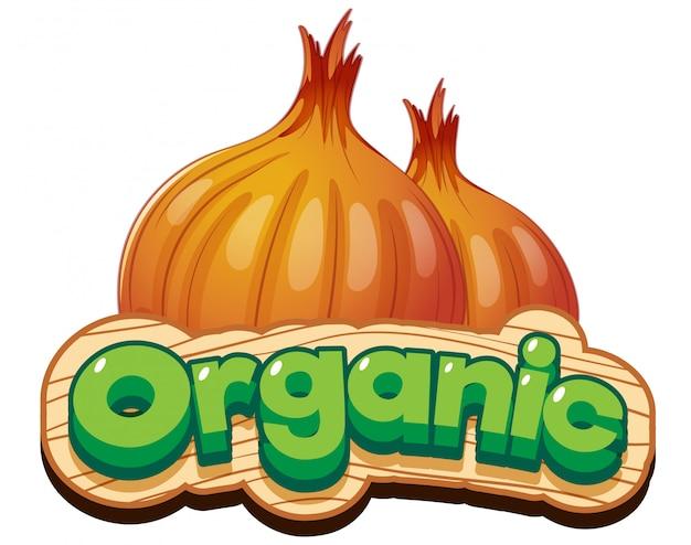 Дизайн шрифта для слова органического со свежим луком Бесплатные векторы