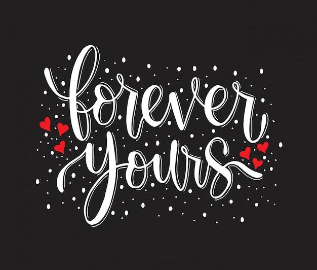 Forever yours-ハンドレタリングの引用 Premiumベクター