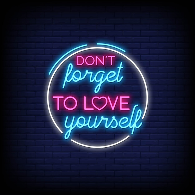 foto de Don't forget to love yourself in neon signs. modern quote ...