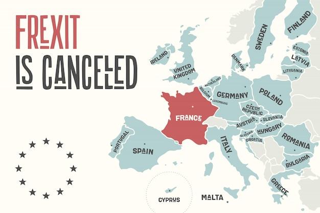 Frexitはキャンセルされます。欧州連合のポスターマップ Premiumベクター