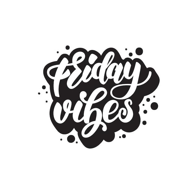 Friday vibes lettering design Premium Vector