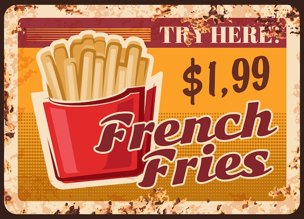 Fries metal rusty plate, fast food menu snacks, vintage grunge poster. fastfood french fries, fried potatoes snacks, fast food burgers and sandwich restaurant and bistro dollar price menu Premium Vector
