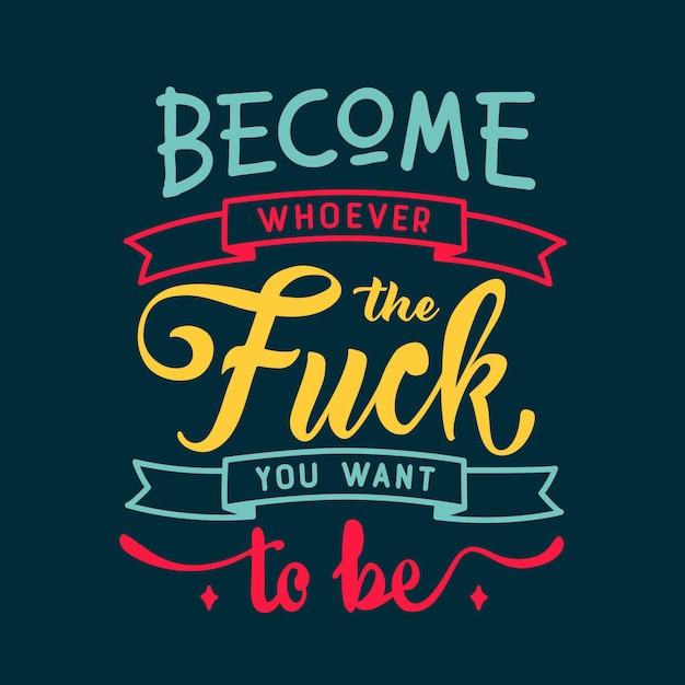 Fuck quote - надпись Premium векторы