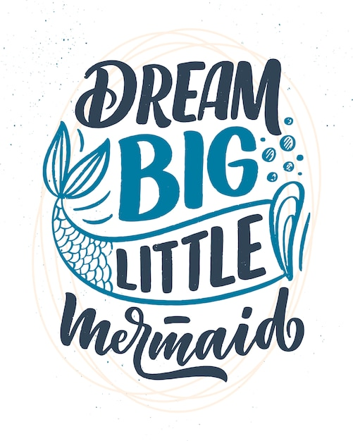 Funny hand drawn lettering quote about mermaid.   inspirational kids slogan. Premium Vector