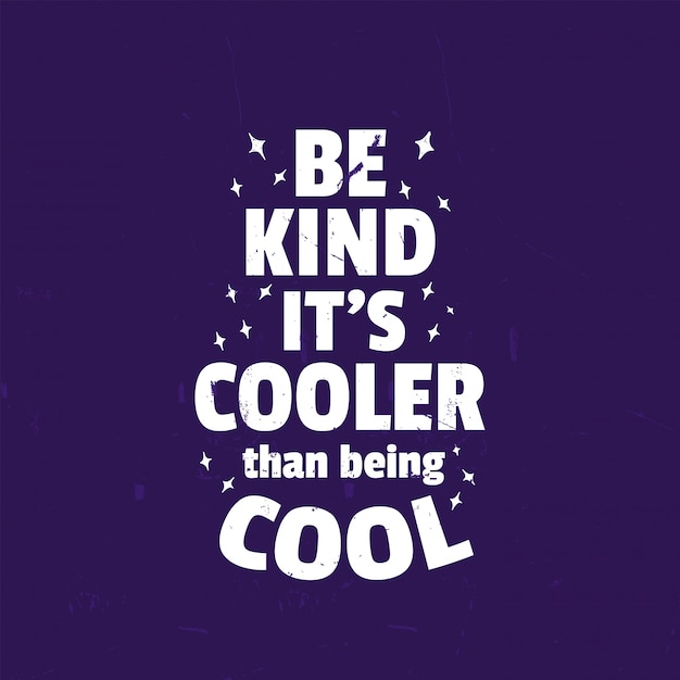 Premium Vector Funny Inspirational Quotes Design Saying Be Kind It S Cooler Than Being Cool