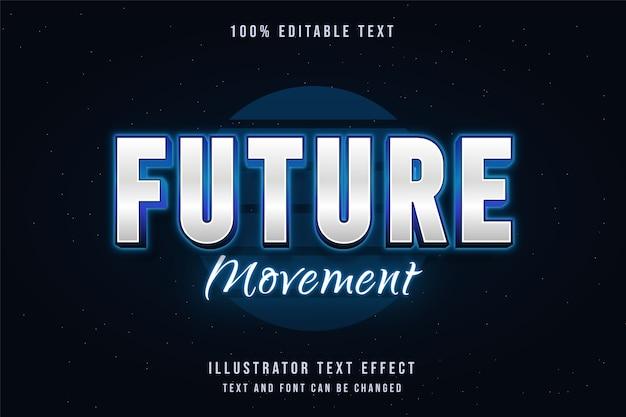 Future movement,3d editable text effect blue gradation neon text style Premium Vector