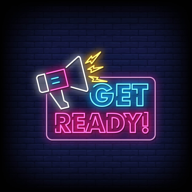 Get ready neon signs style text Premium Vector