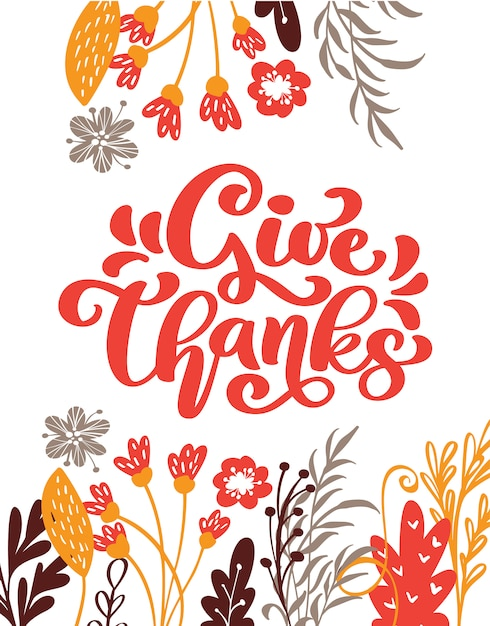 Give thanks calligraphy text with flowers and leaves Premium Vector