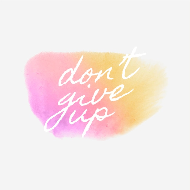 Don't give up watercolor style banner vector Free Vector