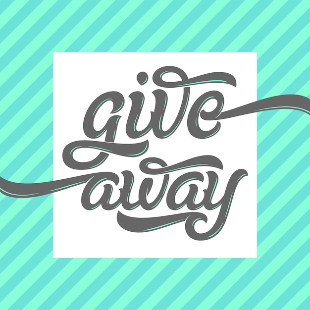 Giveaway lettering illustration. hand drawn logo. handwritten modern brush calligraphy for invitation and greeting card, t-shirt, prints and posters. Premium Vector