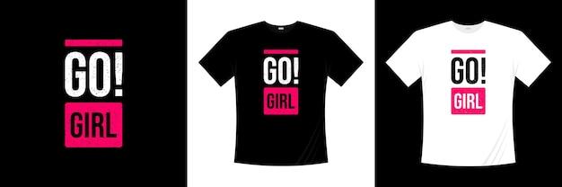Идти! девушка типография футболка дизайн Premium векторы