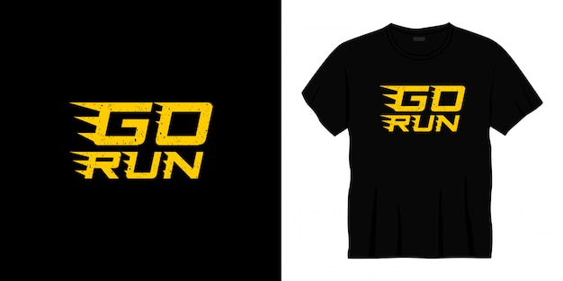 Go run typography t-shirt design. Premium Vector