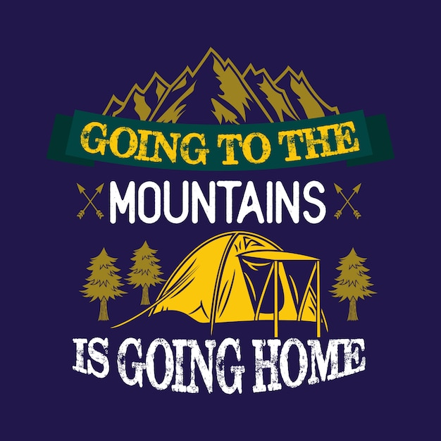 Going to the mountains is going home Premium Vector