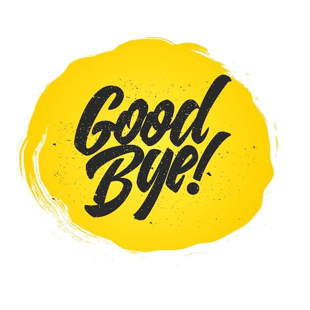 さようなら。黄色いしみの書道のレタリング。 Premiumベクター