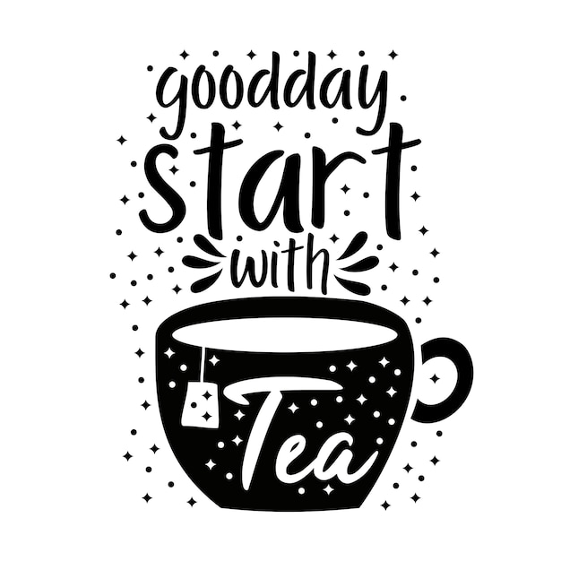 Good day start with tea Premium Vector