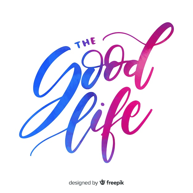 The good life watercolor lettering Free Vector