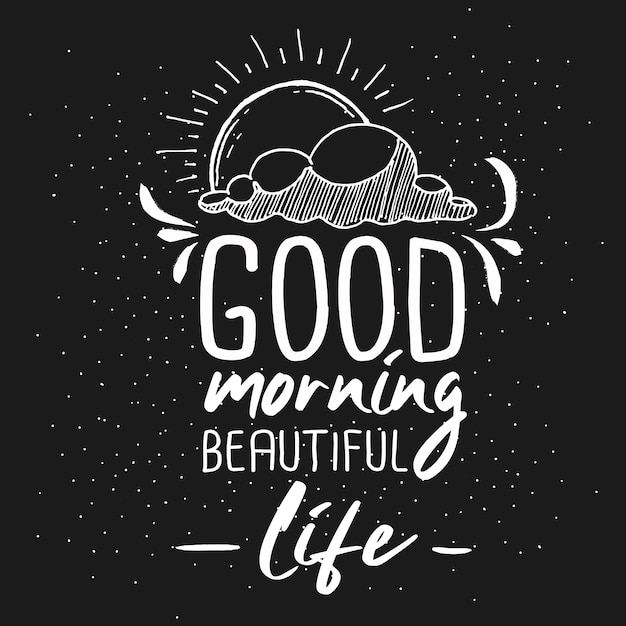 Good morning beautiful life hand drawn typography lettering design quote Premium Vector