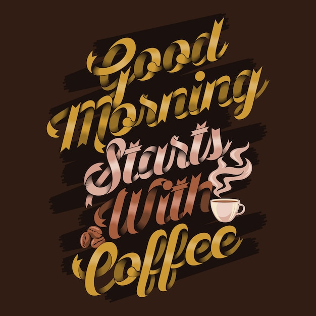 Good morning starts with coffee quotes. coffee sayings & quotes Premium Vector
