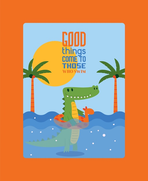 Good things come to those who swim poster crocodile swimming in water in rubber ring in form of giraffe. palm trees and shining sun. Premium Vector