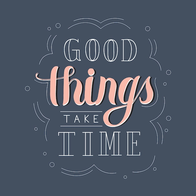Good things take time typography design illustration Free Vector