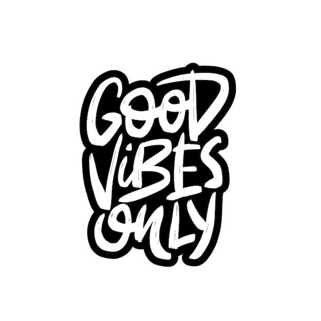 Good vibes only brush lettering. Premium Vector